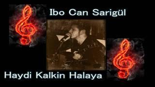 Ibocan Sarigül - Haydi Kalkin Halaya 2011 (Demo)
