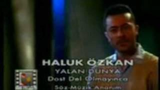 Haluk Ozkan - Dost Del Olmayinca Orjinal HD Video Klip
