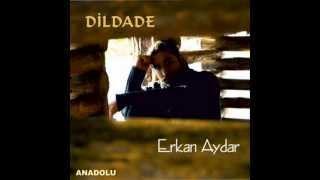 Erkan Aydar ( Dildar ) - Cihan ( DİLDADE )