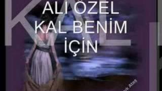 ALİ ÖZEL - KAL BENİM İÇİN - B.K.