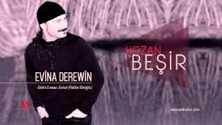 Hozan Beşir - EVÎN A DEREWÎN MP3 Kalite