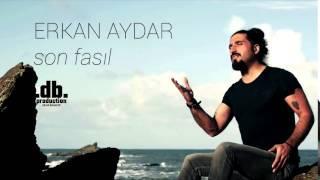 Erkan Aydar - Son Fasıl // Db Production - Deniz Bahadir