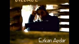 Erkan Aydar - Kardelen ( Yağmurum Ol ) 2012 Söz-Müzik Erkan Aydar