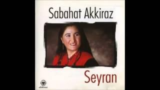 Sabahat Akkiraz - Seyran